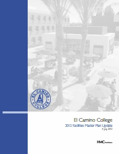 El Camino College  2012 Facilities Master Plan Update – July 2012 (18MB PDF)