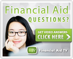 Financial Aid Questions? Get Video Answers Click Here!